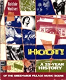 img - for Hoot!: A Twenty-Five Year History of the Greenwich Village Music Scene by Robbie Woliver (1994-05-01) book / textbook / text book
