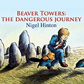 Beaver Towers: The Dangerous Journey | Nigel Hinton