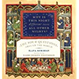 """Why Is This Night Different from All Other Nights?: """"The Four Questions"""" Around the World ~ Ilana Kurshan"""