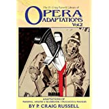 The P. Craig Russell Library of Opera Adaptations: Vol. 2: Adaptations of Parsifal, Ariane & Bluebeard, I Pagliacci & Songs By Mahler ~ Richard Wagner