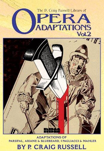Opera Adaptations: Parsifal, Ariane & Bluebeard, I Pagliacci & Mahler v. 2 (Craig Russell Library of Opera Adaptations)