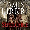 Sepulchre (       UNABRIDGED) by James Herbert Narrated by Jonathan Keeble