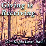 Giving Is Receiving: Guishan's Gift | John Daido Loori Roshi