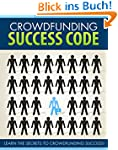 Crowd Funding Success Code: Learn the...