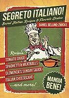 Segreto Italiano: Secret Italian Recipes & Favorite Dishes ...... Italian Cookbook (English Edition)