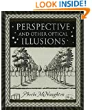 Perspective and Other Optical Illusions (Wooden Books)
