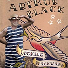 Looking Blackwards (       UNABRIDGED) by Arthur Black Narrated by Jeffrey Kafer