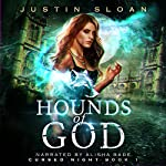 Hounds of God: Cursed Night, Book 1 | Justin Sloan