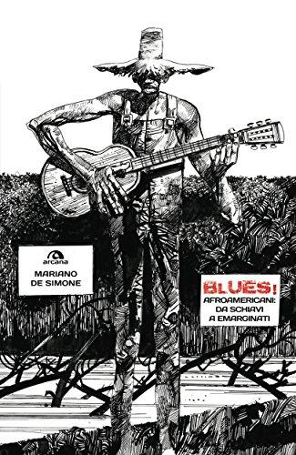 Blues Afroamericani da schiavi a emarginati Musica PDF