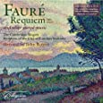 Faure: Requiem [Requiem/ Ave Verum Corpus/ Tantum Ergo/ Ave Maria/ Cantique]