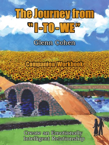 The Journey from I-TO-WE - Companion Workbook: Create an Emotionally Intelligent Relationship PDF