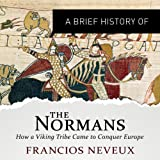 A Brief History of the Normans: Brief Histories