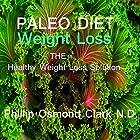 Paleo Diet Weight Loss Hörbuch von N.D. Phillip Osmond Clark Gesprochen von: Phillip Osmond Clark, N.D.
