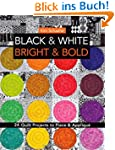 Black & White, Bright & Bold: 24 Quil...