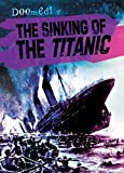 The Sinking of the Titanic (Doomed!)
