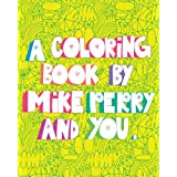 A Coloring Book by Mike Perry and YOU ~ Mike Perry
