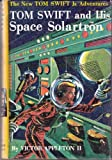 Tom Swift and His Space Solartron (The New Tom Swift Jr. Adventures, Book 13)