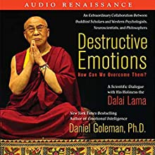 Destructive Emotions: A Scientific Dialogue with the Dalai Lama Audiobook by Daniel Goleman, the Dalai Lama Narrated by Ed Levin