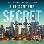 Secret Identity: Secret Series, Book 5 | Jill Sanders