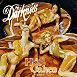 "Hot Cakesvon ""The Darkness"""