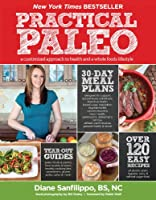Practical Paleo: A Customized Approach to Health and a Whole-Foods Lifestyle from Victory Belt Publishing