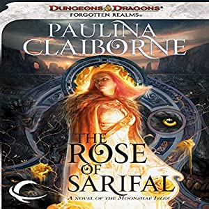 The Rose of Sarifal: A Forgotten Realms Novel | [Paulina Claiborne]