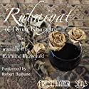 Rubaiyat of Omar Khayyam (       UNABRIDGED) by Omar Khayyam, Edward Fitzgerald Narrated by Robert Bethune