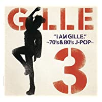 I AM GILLE.3 〜70's&80's J‐POP〜(CD)