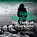 This Thing of Darkness: Fiona Griffiths, Book 4 Audiobook by Harry Bingham Narrated by Siriol Jenkins
