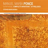 Ponce: Guitar Music - 24 Preludes; Complete Variations