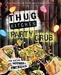 Thug Kitchen Party Grub: For social m...