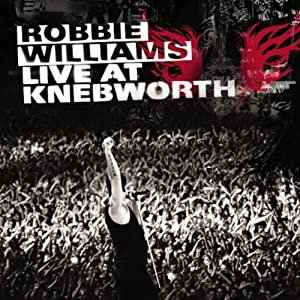 Robbie Williams Live At Knebworth