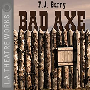 Bad Axe (Dramatization) | [P.J. Barry]