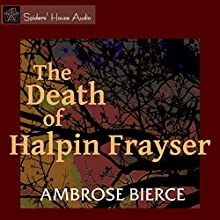 The Death of Halpin Frayser Audiobook by Ambrose Bierce Narrated by Roy Macready