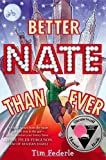 Tim Federle Better Nate Than Ever (Ala Notable Children's Books. Middle Readers)
