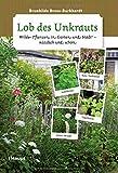 Lob des Unkrauts - Wilde Pflanzen in Garten und Stadt