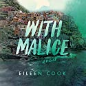 With Malice Audiobook by Eileen Cook Narrated by Whitney Dykhouse