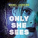 Only She Sees Audiobook by Manel Loureiro, Andres Alfaro - translation Narrated by Kate Rudd