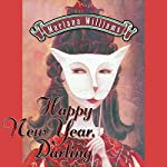 Happy New Year, Darling: Veronica Bennett Series, Volume 1   Mariana Williams