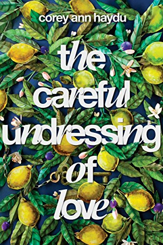 The Careful Undressing of Love [Haydu, Corey Ann] (Tapa Dura)