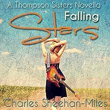 Falling Stars: A Thompson Sisters Novella, Book 1.5 (       UNABRIDGED) by Charles Sheehan-Miles Narrated by Jack Wallen, Jr., Alana Rader