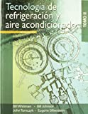 Tecnologia de refrigeracion y aire acondicionado / Refrigeration & Air Conditioning Technology (Spanish Edition)TOMO II