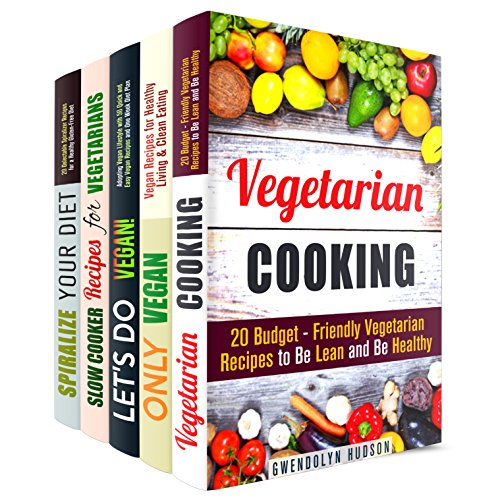 Vegan and Vegetarian Box Set (5 in 1): Over 150 Budget-Friendly Healthy Recipes to Adopt Vegan Lifestyle and Lose Weight (Vegan & Vegetarian Cooking) by Gwendolyn Hudson, Jessica Meyer, Cortney Preston, Bobbie Myers, Leah Gibbs