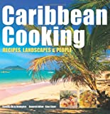 Caribbean Cooking: Recipes, Landscapes and People