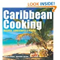 Caribbean Cooking: Recipes, Landscapes and People (Secrets of)