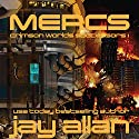 Mercs: Crimson Worlds Successors, Book 1 Audiobook by Jay Allan Narrated by Mark Boyett