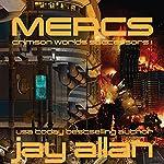 Mercs: Crimson Worlds Successors, Book 1   Jay Allan