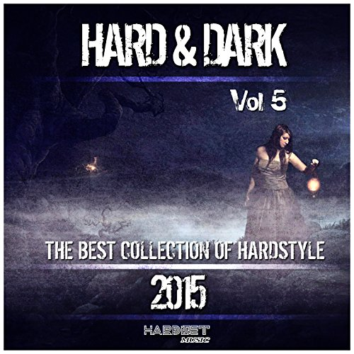 VA-Hard And Dark Vol 5 (The Best Collection Of Hardstyle 2015)-(HDN061)-WEB-2015-wAx Download