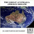 The Great Australia Atheism Debate Rede von John Warwick Montgomery Gesprochen von: John Warwick Montgomery