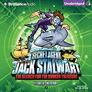 Secret Agent Jack Stalwart: Book 2: The Search for the Sunken Treasure: Australia Audiobook